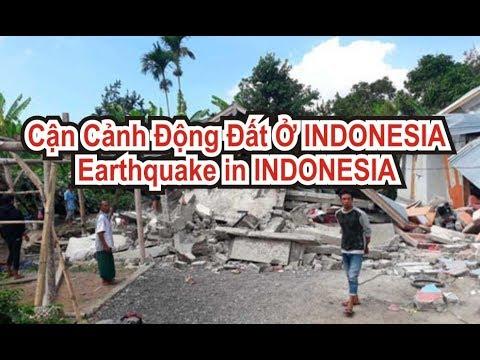Cận Cảnh động đất ở Indonesia Mới Nhất 2018 - Earthquake In Indonesia