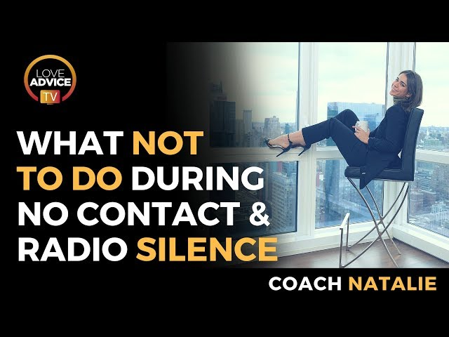 The No Contact Rule And Radio Silence | Here's What NOT To Do