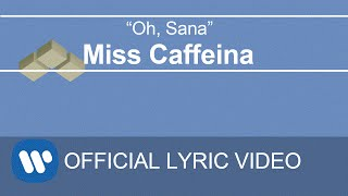 Miss Caffeina - Oh, Sana (Lyric Video)
