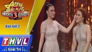 THVL | Ca sĩ giấu mặt 2017 - Tập 17[15]: Chỉ là anh thôi - Hồ Quỳnh Hương, Phương Nga