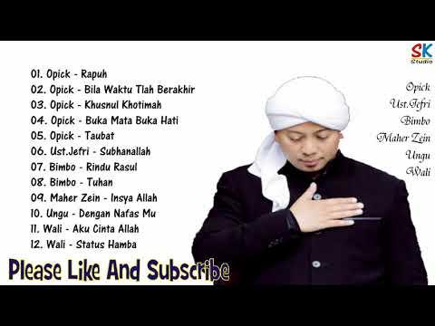 Lagu Religi Ust Jefri, Opick, Bimbo, Maher Zein, Ungu & Wali (Syahdu - Enak Di Dengar) #02
