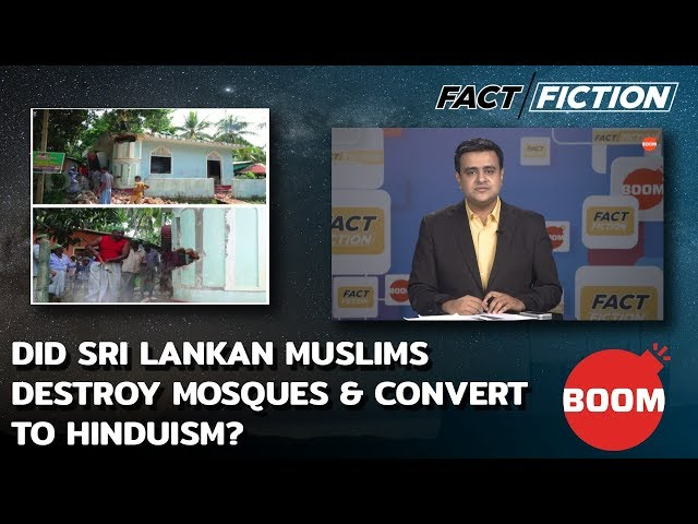 Fact Vs Fiction: Did Sri Lankan Muslims Destroy Mosques & Convert To Hinduism?