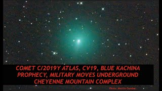 Mega Comet C2019, CV19, Blue Kachina Prophecy, Military Moves in Cheyenne Mountain Complex, Latest