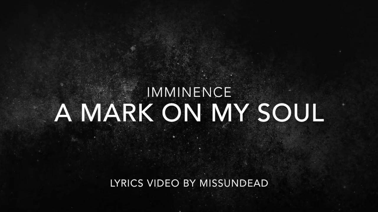 Imminence - A Mark On My Soul (Lyrics)