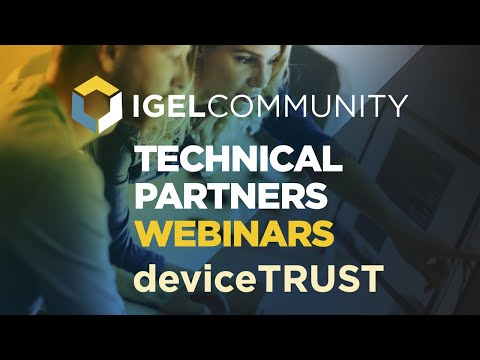 deviceTRUST Contextual Security Webinar - IGEL Community #1