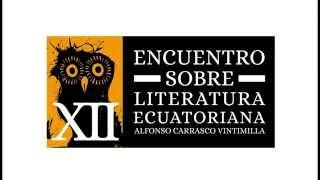 """XII ENCUENTRO SOBRE LITERATURA ECUATORIANA """"ALFONSO CARRASCO VINTIMILLA"""" / spot 1"""