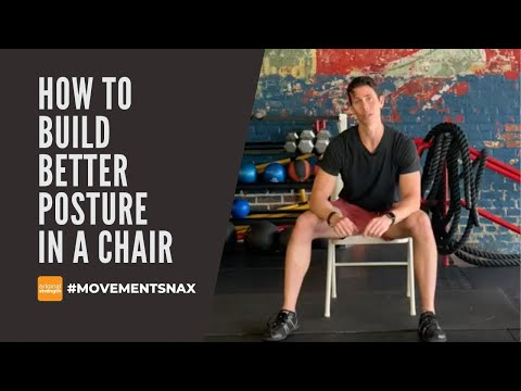 How to Build Better Posture in a Chair