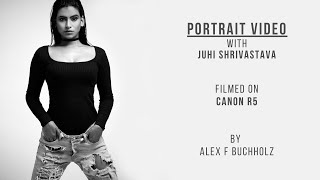 Portrait Video with Juhi Shrivastava | Canon Eos R5 | A Fashion Video by Alex F Buchholz