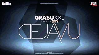 Grasu XXL feat Ami -  Deja Vu (2013) Official Single