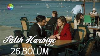 Fatih Harbiye 26. Bölüm (HD)