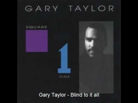 Gary Taylor - Blind To It All