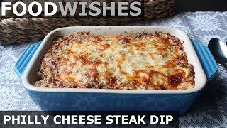 Philly Cheese Steak Dip - Food Wishes - Football Food