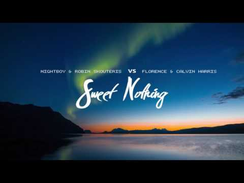 Florence & Calvin Harris - Sweet Nothing (Nightboy & Robin Skouteris Remix)