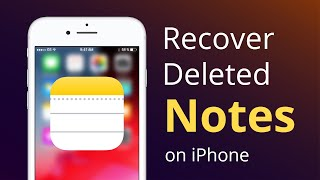 How to Recover Deleted Notes on iPhone 8/7/6s/X/XS [4 Methods]