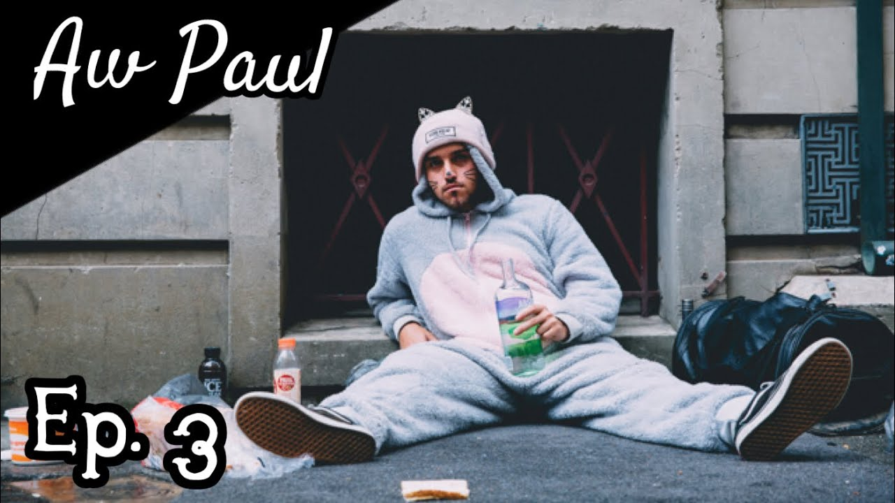 AW PAUL - HOMELESS  (EP 3)