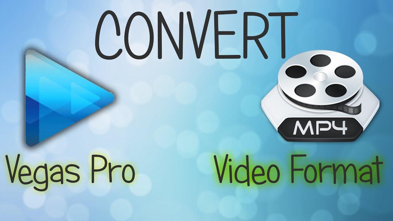 how to convert sony vegas files to mpeg4 mp4 avi wmv 3gpp flv