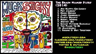 Muck Sticky - Party Hearty