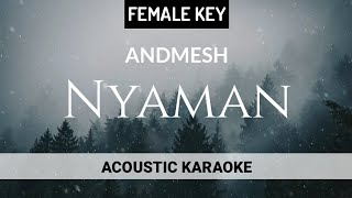 Female Key | Andmesh - Nyaman ( Acoustic Karaoke )