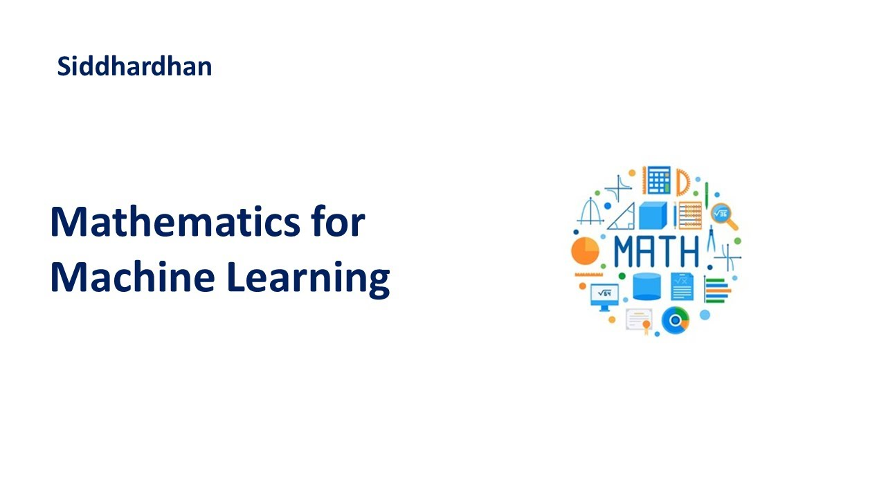 Mathematics for Machine Learning - Introduction | Machine Learning Course
