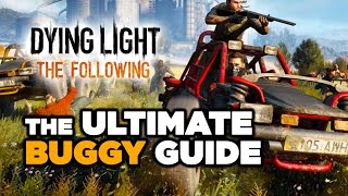 The Ultimate Buggy Guide - Dying Light: The Following