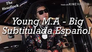 Young M.A - Big (SUBTITULADA ESPAÑOL)