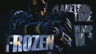 FROZEN - Planetside 2 Time Warp Vol.2