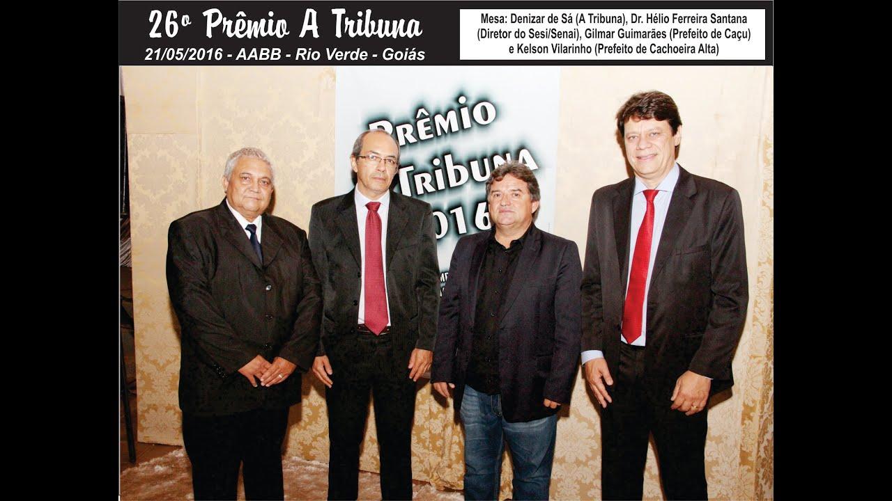 Resultado de imagem para 26º Prêmio A Tribuna - Rio Verde