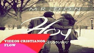 HOY - MR DON [Musica Romantica Cristiana 2015 Nuevo]