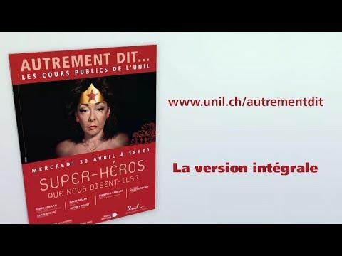 Super-Héros, que nous disent-ils ? L'intégrale du cours public de l'UNIL