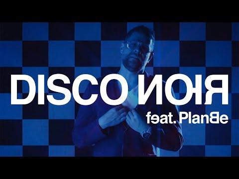 DISCO NOIR - feat. PlanBe / DISCO NOIR - & SIR MICH