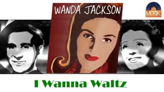 Wanda Jackson - I Wanna Waltz (HD) Officiel Seniors Musik