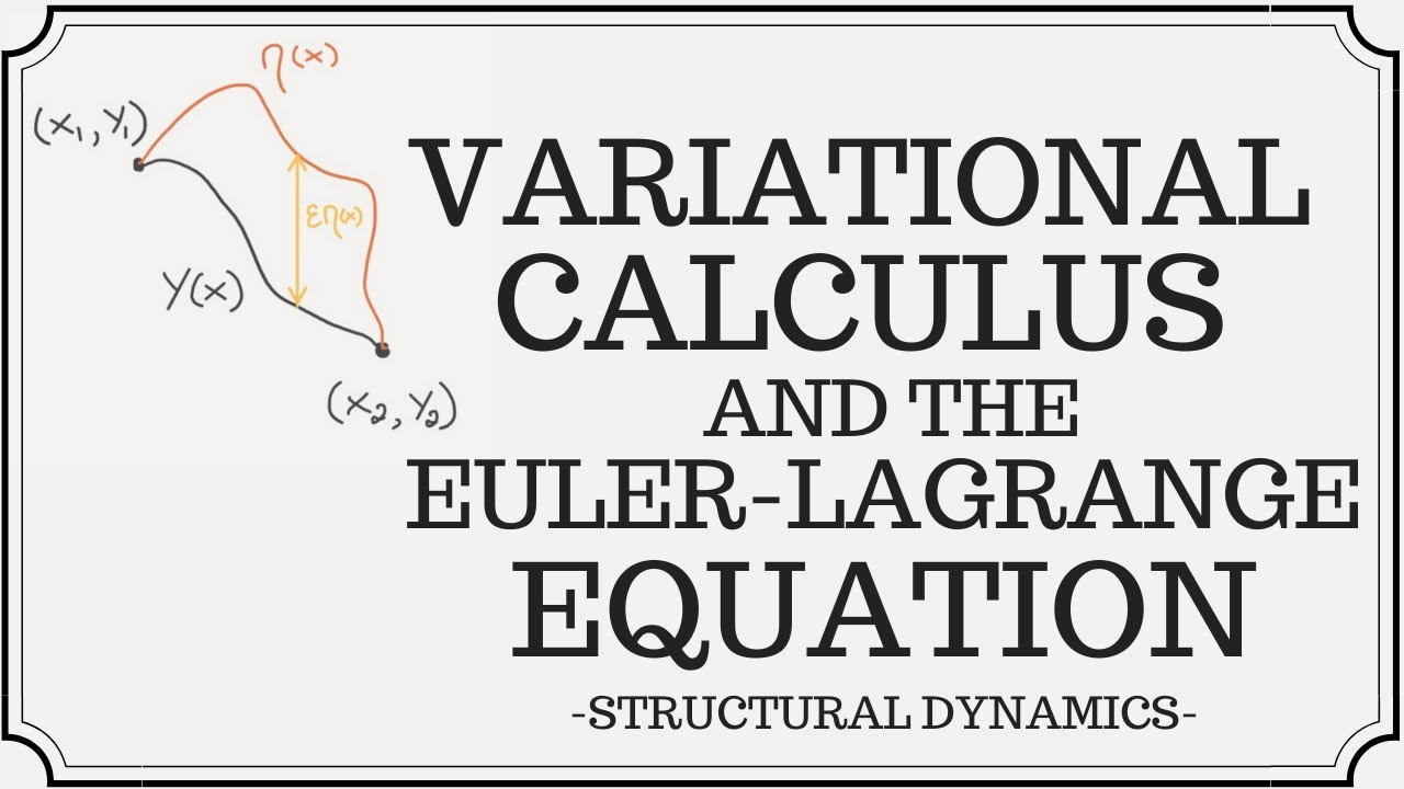 Download Introduction to Variational Calculus - Deriving the Euler-Lagrange Equation