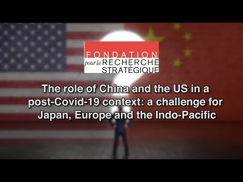 The role of China and the US in a Covid19 context: a challenge for Japan Europe and the Indo-Pacific