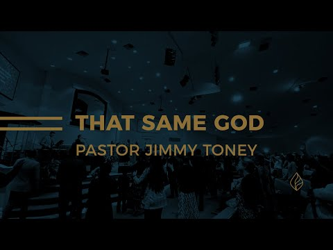 That Same God / Pastor Jimmy Toney