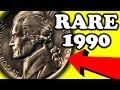 RARE 1990 NICKELS WORTH MONEY - SUPER RARE COINS WORTH MONEY!!