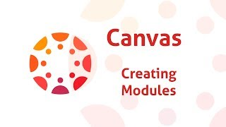 Canvas - Creating and Setting Up your Modules