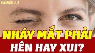 Nháy mắt phải, Mắt Phải Giật Hên hay Xui, Máy Mắt Phải Có Điềm Gì?
