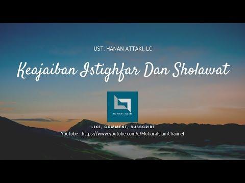 Keajaiban Istighfar Dan Sholawat | Ust. Hanan Attaki, Lc