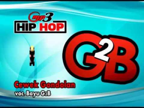 CEWEK GONDOLAN-HIP-HOP-DANGDUT-BAYU G2B