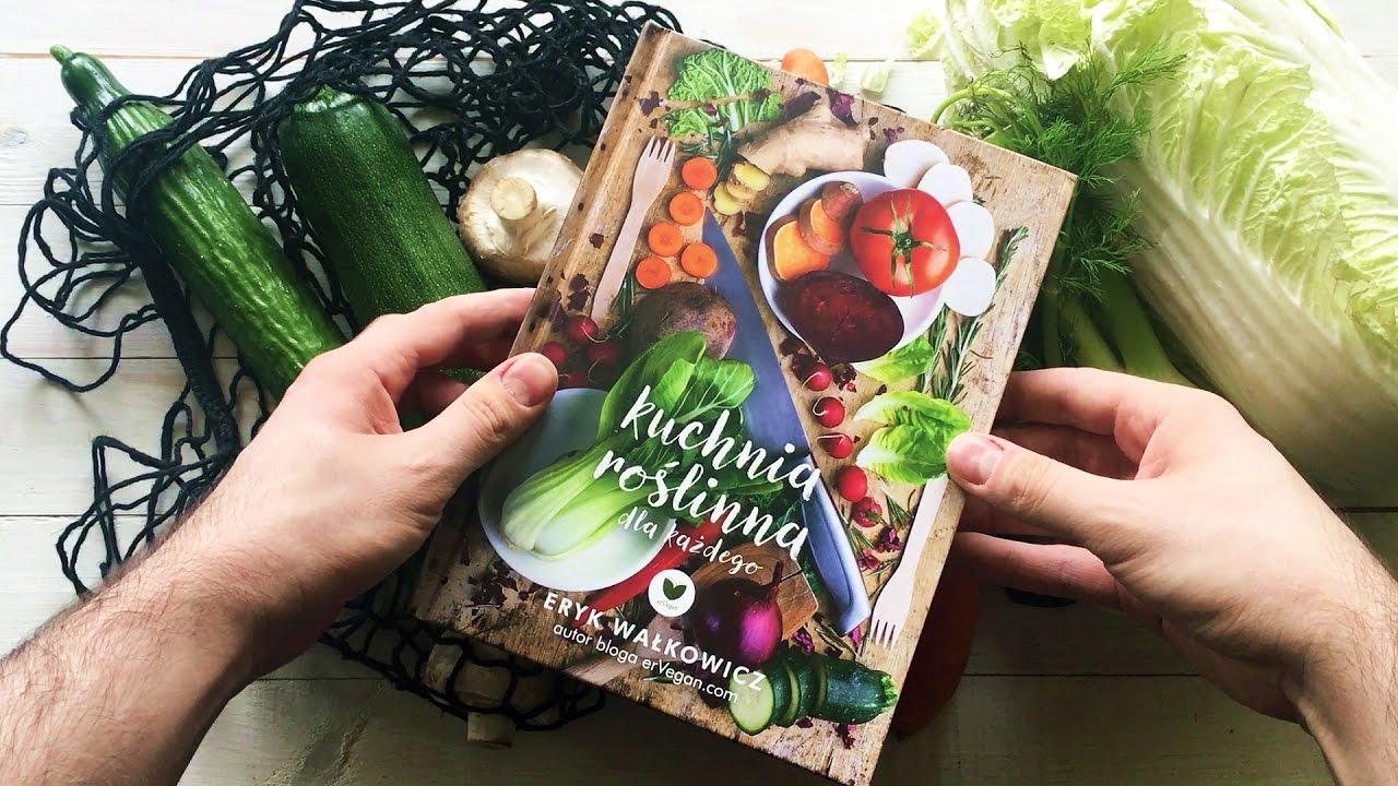Moja Ksiazka Kulinarna Kuchnia Roslinna Dla Kazdego Ervegan