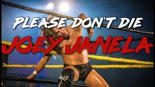 Please Don T Die Joey Janela A Short Documentary
