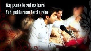 aaj jaane ki zid na karo riyaaz qawwali