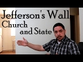Jefferson's Wall: Church and State