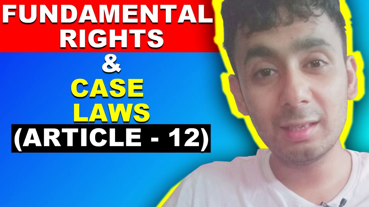 LECTURE 08 | FUNDAMENTAL RIGHTS & ITS CASE LAWS | ARTICLE - 12 ( PART 1) | POLITY