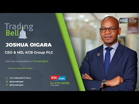 The Trading Bell Show,  KCB GROUP CEO, Joshua Oigara