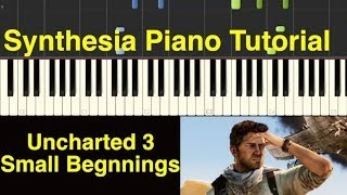Piano Tutorial - Uncharted 3 - Small Beginnings [Synthesia Piano Tutorial]