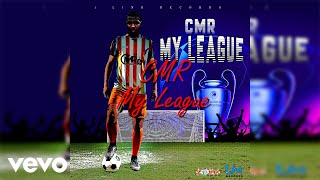 CMR - My League (Official Lyric Video)