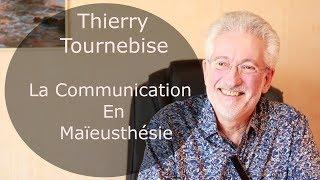 Thierry Tournebise    La communication en Maïeusthésie