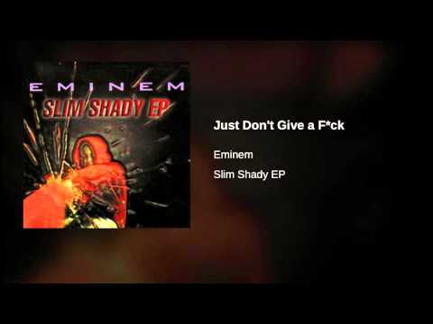 Eminem – Just Don't Give a F*ck – Slim Shady EP