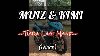 Download Mp3 Kimi Icsyv & Muizz Icsyv Cover | Tiada Lagi Maaf  Andi Bernadee  I Can See Y